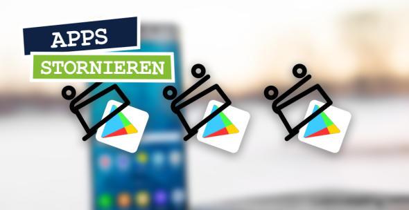 Apps stornieren