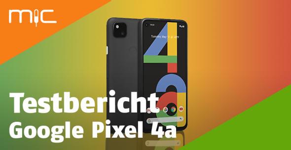 Das Google Pixel 4a im Test.